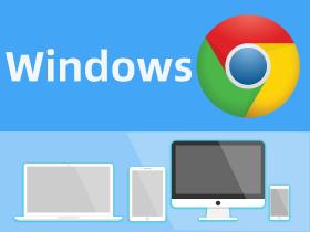 Windows操作系统怎样安装谷歌浏览器Google Chrome